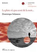 Dominique Solamens - La pluie n'a pas cessé de la nuit