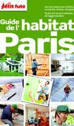 Guide de l'habitat Paris 2014 Petit Futé  (avec cartes, photos + avis des lecteurs)