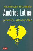 América Latina ¿Amenaza? ¿Oportunidad?
