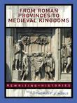 From Roman Provinces to Medieval Kingdoms
