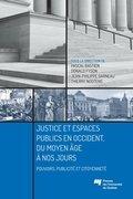 Justice et espaces publics en Occident, du Moyen Âge à nos jours