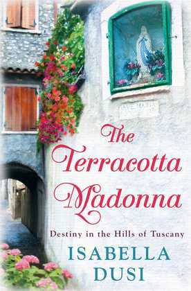 The Terracotta Madonna: Destiny in the Hills of Tuscany