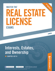 Master the Real Estate License Exams: Interest, Estates and Ownership: Chapter 4 of 14