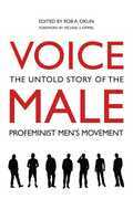 Voice Male: The Untold Story of the Pro-Feminist Men's Movement