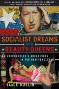 Socialist Dreams and Beauty Queens: A Couchsurfer's Adventures in the New Venezuela