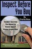 Inspect Before You Buy: Insider Secrets You Need to Know About Home Inspection: Insider Secrets You Need to Know About Home Inspection
