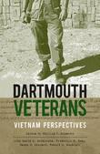 Dartmouth Veterans: Vietnam Perspectives