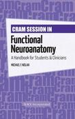 Cram Session in Functional Neuroanatomy: A Handbook for Students & Clinicians