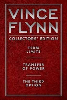 Vince Flynn Collectors' Edition #1: Term Limits, Transfer of Power, and The Third Option