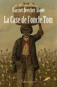 Harriet Beecher-Stowe - La Case de l'oncle Tom