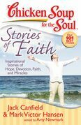 Jack Canfield - Chicken Soup for the Soul: Stories of Faith: Inspirational Stories of Hope, Devotion, Faith, and Miracles