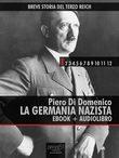 Breve Storia del Terzo Reich vol.1 (ebook + audiolibro)