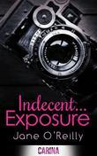 Indecent... Exposure (Indecent... Trilogy - Book 1)