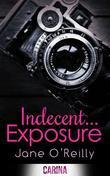 Indecent... Exposure (Indecent... trilogy - Book 1)
