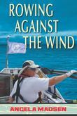 Rowing Against the Wind