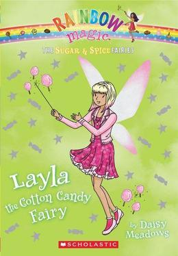 The Sugar & Spice Fairies #6: Layla the Cotton Candy Fairy