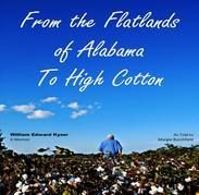 From the Flatlands of Alabama to High Cotton:  A Memoir as told to Margie Burchfield