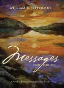 Messages from Estillyen: A Novel of Redemption and Human Worth