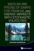 Modeling and Pricing of Swaps for Financial and Energy Markets with Stochastic Volatilities