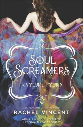 Rachel Vincent - Soul Screamers Volume Four: With All My Soul\Fearless\Niederwald\Last Request