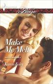 Make Me Melt