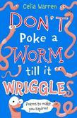 Don't Poke a Worm Till It Wriggles