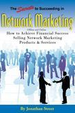 The Secrets to Succeeding in Network Marketing Offline and Online: How to Achieve Financial Success Selling  Network Marketing Products & Services