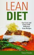 Lean Diet: Get Lean and Clean with Delicious Lean Recipes