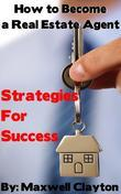 How to Become a Real Estate Agent: Strategies for Success