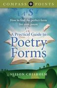 Compass Points - A Practical Guide to Poetry Forms: How To Find The Perfect Form For Your Poem
