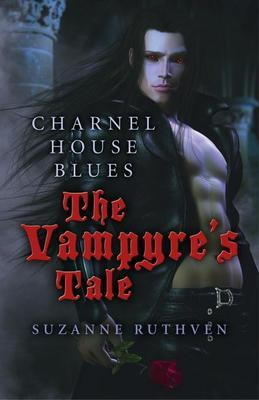 Charnel House Blues: The Vampyre's Tale