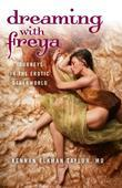 Dreaming with Freya: Journeys in the Erotic Otherworld