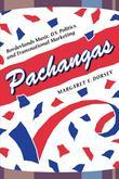 Pachangas: Borderlands Music, U.S. Politics, and Transnational Marketing