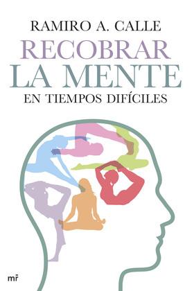 Recobrar la mente en tiempos difíciles