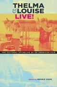 Thelma & Louise Live!: The Cultural Afterlife of an American Film