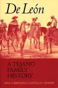 De León, a Tejano Family History