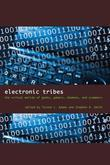 Electronic Tribes: The Virtual Worlds of Geeks, Gamers, Shamans, and Scammers