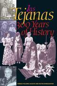 Las Tejanas: 300 Years of History