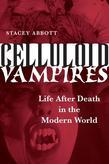 Celluloid Vampires: Life After Death in the Modern World