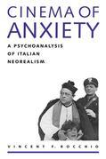 Cinema of Anxiety: A Psychoanalysis of Italian Neorealism