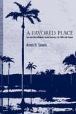 A Favored Place: San Juan River Wetlands, Central Veracruz, A.D. 500 to the Present