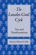 The Lancelot-Grail Cycle: Text and Transformations