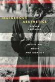 Indigenous Aesthetics: Native Art, Media, and Identity