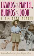 Lizards on the Mantel, Burros at the Door: A Big Bend Memoir