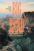The Story of Big Bend National Park