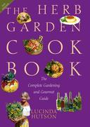 The Herb Garden Cookbook: The Complete Gardening and Gourmet Guide, Second Edition