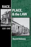 Race, Place, and the Law, 1836-1948