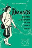 Nancy Parrott Hickerson - The Jumanos: Hunters and Traders of the South Plains
