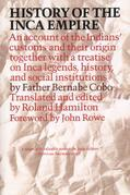 History of the Inca Empire: An Account of the Indians' Customs and Their Origin, Together with a Treatise on Inca Legends, History, and Social Institu