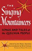 The Singing Mountaineers: Songs and Tales of the Quechua People